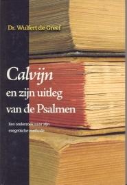 Greef, Wulfert de-Calvijn en zijn uitleg van de Psalmen