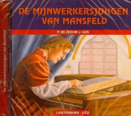 Zeeuw J. Gzn, P. de-De mijnwerkersjongen van Mansfeld (luisterboek) (nieuw)