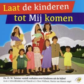 Tuinier, Ds. D.W.-Cd Laat de kinderen tot Mij komen (nieuw)