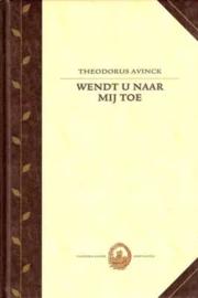 Avinck, Theodorus-Wendt u naar Mij toe