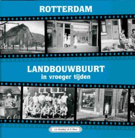 Kruithof, J.A. en Roos, G.-Rotterdam Landbouwbuurt in vroeger tijden (deel 2)