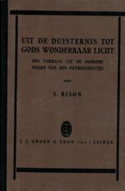Bison, S.-UIt de duisternis tot Gods wonderbaar Licht