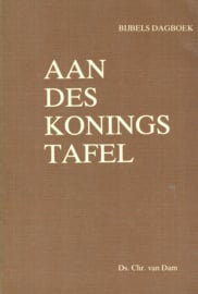 Dam, Ds. Chr. van-Aan des Konings tafel