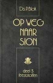 Blok, Ds. P.-Op weg naar Sion (deel 3)