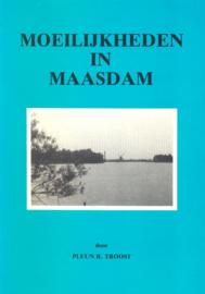 Troost, Pleun R.-Moeilijkheden in Maasdam