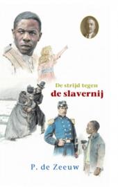 Zeeuw, P. de-De strijd tegen de slavernij (nieuw)