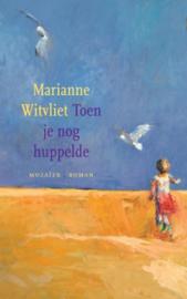 Witvliet, Marianne-Toen je nog huppelde (nieuw)