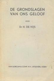 Vos, Dr. H. de-De grondslagen van ons geloof