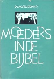 Veldkamp, Ds. H.-Moeders in de Bijbel