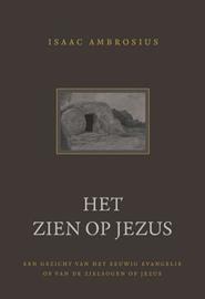 Ambrosius, Isaac-Het zien op Jezus (nieuw)