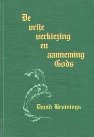 Bruinings, David-De vrije verkiezing en aanneming Gods