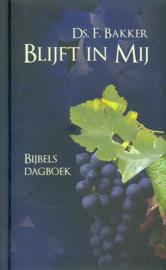 Bakker, Ds. F.-Blijft in Mij-Bijbels dagboek (nieuw)
