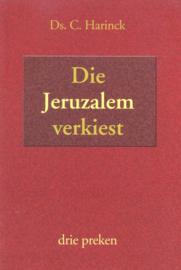 Harinck, Ds. C.-Die Jeruzalem verkiest