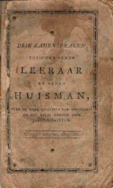 Jorissen, M. (e.a.)-Drie Zamenspraken tusschen eenen Leeraar en eenen Huisman