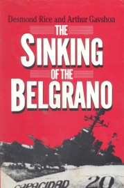 Rice, Desmond and Gavshon, Arthur-The Sinking of the Belgrano