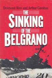 Rice, Desmond and Gavshon, Arthur-The Sinking of the Belgrano