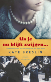 Breslin, Kate-Als je nu blijft zwijgen (nieuw)