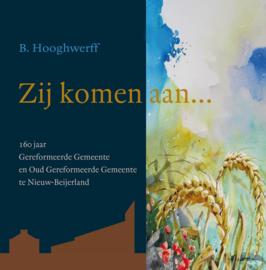 Hooghwerff, B.-Zij komen aan... (nieuw)