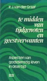 Graaf, Ir. J. van der-Te midden van tijdgenoten en geestverwanten
