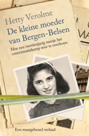 Verolme, Hetty-De kleine moeder van Bergen Belsen (nieuw)