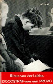Last, Jef-Rinus van der Lubbe; doodstraf voor een PROVO