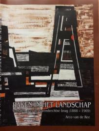 Ree, Arco van de-Baken in het landschap; verhalen over de Barendrechtse Brug (nieuw)