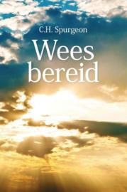 Spurgeon, C.H.-Wees bereid (nieuw)