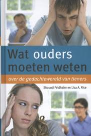 Feldhahn, Shaunti-Wat ouders moeten weten over de gedachtewereld van tieners (nieuw)