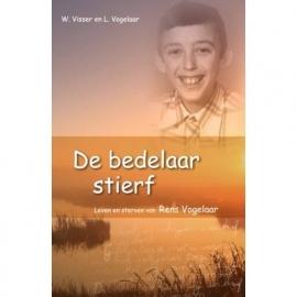 Visser, W. en Vogelaar, L.-De bedelaar stierf (nieuw)