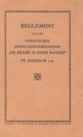 """Bestuur-Reglement van de Christelijke Jongelingsvereeniging """"De Heere is onze Banier"""" te Driesum c.a."""