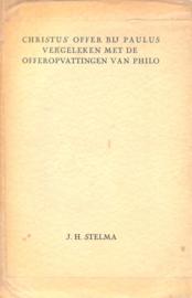 Stelma, J.H.-Christus' offer bij Paulus vergeleken met de offeropvattingen van Philo