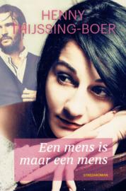 Thijssing-Boer, Henny-Een mens is maar een mens (nieuw)