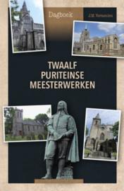Vermeulen, J.M.-Twaalf puriteinse meesterwerken (nieuw)