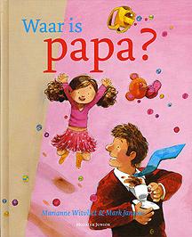 Witvliet, Marianne en Janssen, Mark-Waar is papa? (nieuw)