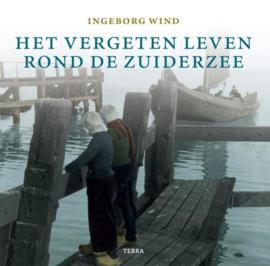 Wind, Ingeborg-Het vergeten leven rondom de Zuiderzee