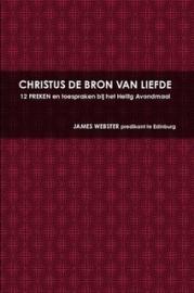 Webster, James-Christus de Bron van liefde (nieuw)