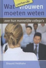 Feldhahn, Shaunti-Wat werkende vrouwen moeten weten over hun mannelijke collega's (nieuw)