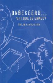 Vlastuin, W. van-Onbekeerd... Wat doe je ermee?