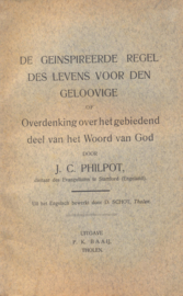 Philpot, J.C.-De geinspireerde regel des levens voor den geloovige