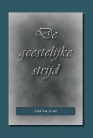 Gray, Andrew-De geestelijke strijd (nieuw)