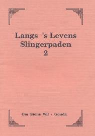 Om Sions Wil-Langs 's Levens Slingerpaden 2