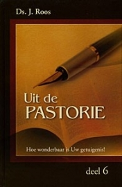 Roos, Ds. J.-Uit de pastorie deel 6 (nieuw)