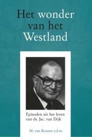 Kooten, Ds. M. van-Het wonder van het Westland (nieuw)