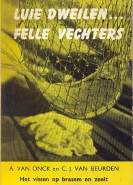 Onck, A. van en Beurden, C.J. van-Luie dweilen... felle vechters