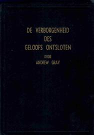 Gray, Andrew-De verborgenheid des geloofs ontsloten