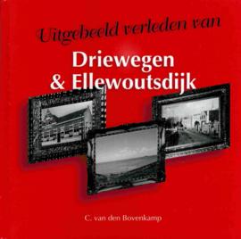 Bovenkamp, C. van den-Uitgebeeld verleden van Driewegen & Ellewoutsdijk (nieuw)