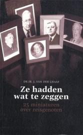 Graaf, Dr. Ir. J. van der-Ze hadden wat te zeggen