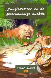 White, Paul-Jungledokter en de geheimzinnige ziekte (nieuw)