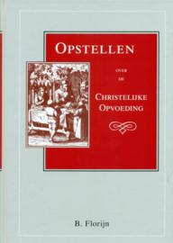 Florijn, B.-Opstellen over de Christelijke Opvoeding (nieuw)