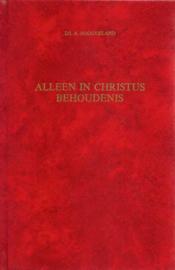 Hoogerland, Ds. A.-Alleen in Christus behoudenis
